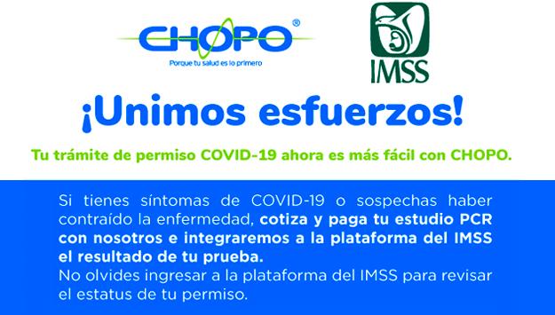 El Instituto Mexicano del Sesguro Social IMSS en colaboración con Chopo tramitará el permiso especial por contingencia COVID-19